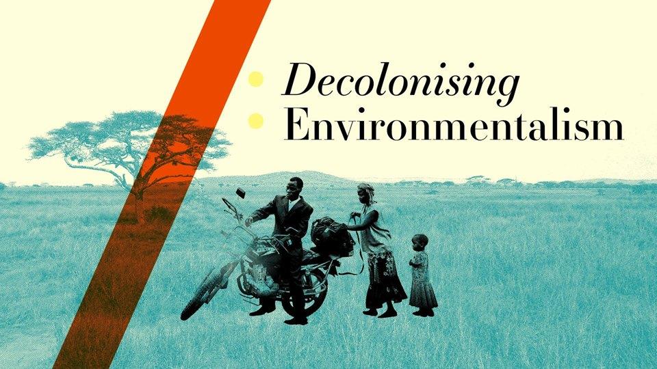 Decolonising Environmentalism