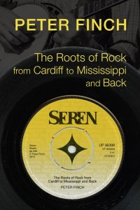 The Roots of Rock: FromCardiff to Mississippi and Back- Finch/Seren